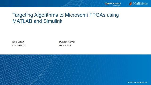 Join this webinar as engineers from MathWorks and Microsemi show how to use MATLAB and Simulink to model, simulate, and verify algorithms targeted to Microsemi FPGA boards.