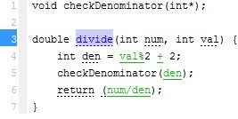 Protect the division by passing den to checkDenominator by value instead of through a pointer