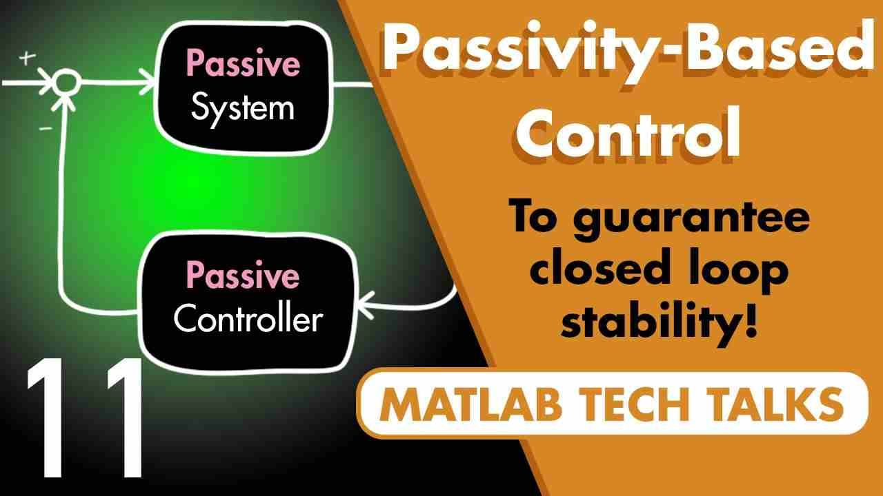 Use passivity-based control to guarantee closed-loop stability of feedback systems. Think about ways to assess the stability of systems other than looking at gain and phase margin.