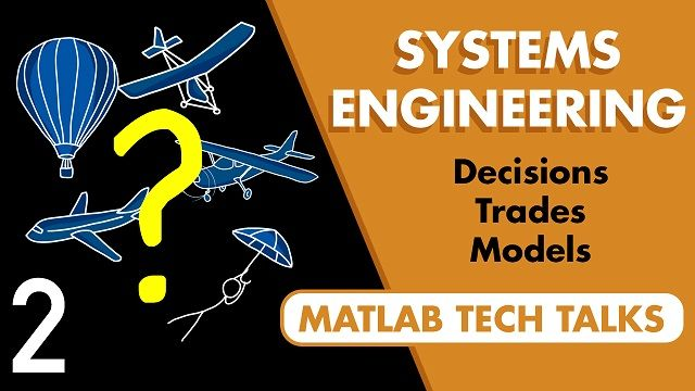 Learn how good engineering decisions can be made using experience, trade studies, and model-based engineering.