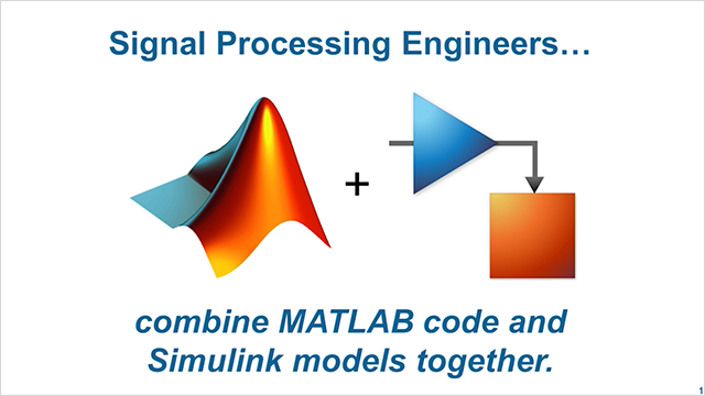 This presentation shows the most recent updates and additions within the area of signal processing and communication that allow you to become more efficient in your use of MATLAB and Simulink .